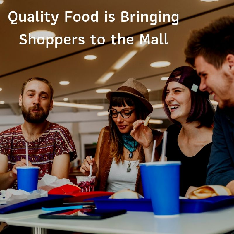 Quality food bringing shoppers to the mall
